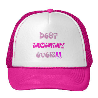 Best Mommy Ever Hat !!!