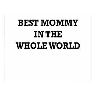 BEST MOMMY IN THE WHOLE WORLD.png Post Card