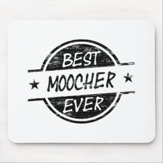 Best Moocher Ever Black Mouse Pad