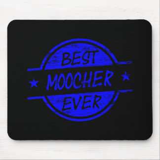 Best Moocher Ever Blue Mouse Pad