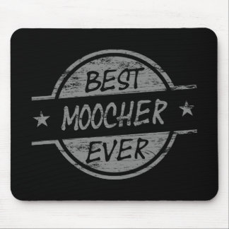 Best Moocher Ever Gray Mouse Pad