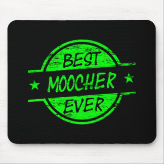Best Moocher Ever Green Mouse Pad