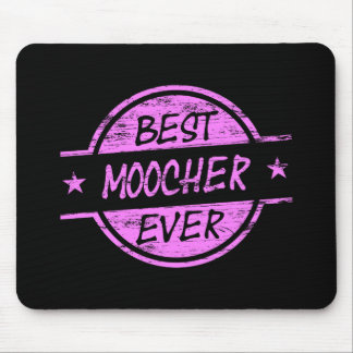 Best Moocher Ever Pink Mouse Pad