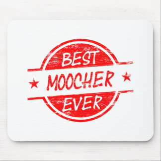 Best Moocher Ever Red Mouse Pad