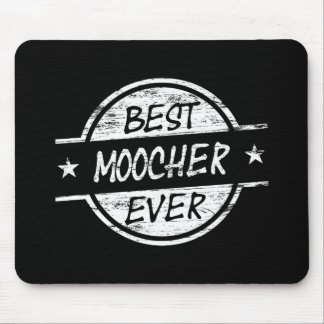 Best Moocher Ever White Mouse Pad