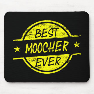 Best Moocher Ever Yellow Mouse Pad