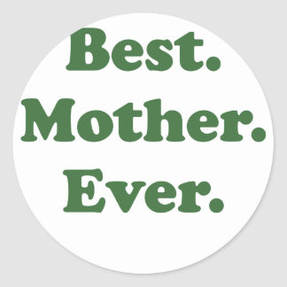 Best Mother Ever Classic Round Sticker