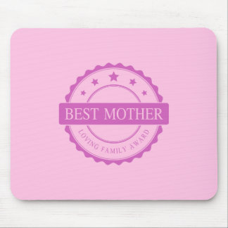 Best Mother - Loving Family Award - Pink Mouse Pad