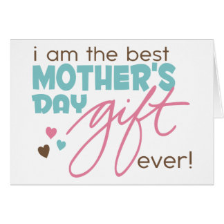 Best Mother's Day Gift Ever Card