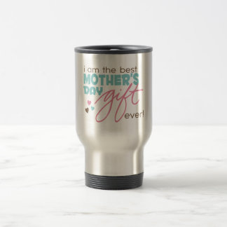 Best Mother's Day Gift Ever 15 Oz Stainless Steel Travel Mug