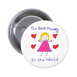 Best Mummy In The World Button