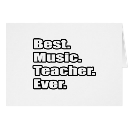 Best music teacher ever greeting card zazzle for Best holiday cards ever