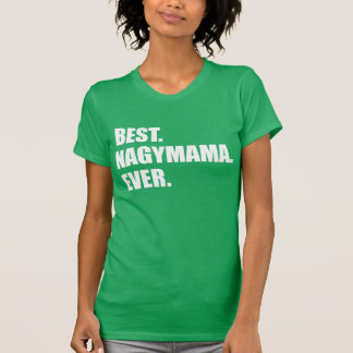 Best Nagymama Ever Hungarian Grandmother T-Shirt