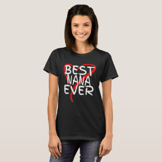 Best Nana Ever Cute Mothers Day Valentines Day T-Shirt