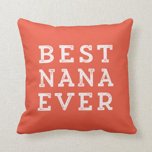 best pillow ever best nana throw pillow zazzle 31585