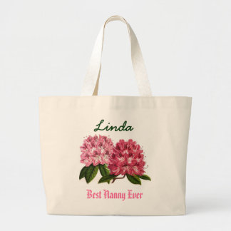 Best Nanny Ever Custom Name  Rhododendron Large Tote Bag