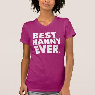 Best Nanny Ever. (for dark shirt) T Shirt