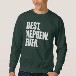 Men's Basic Sweatshirt with Best. Nephew. Ever. (green) design