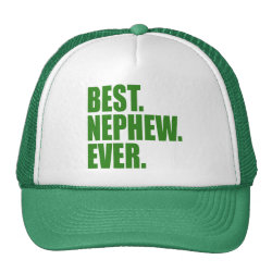 Trucker Hat with Best. Nephew. Ever. (green) design