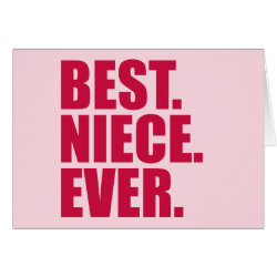 Greeting Card with Best. Niece. Ever. (pink) design