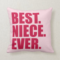 Cotton Throw Pillow with Best. Niece. Ever. (pink) design