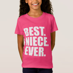 Girls' Fine Jersey T-Shirt with Best. Niece. Ever. (pink) design