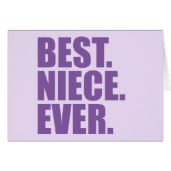 Greeting Card with Best. Niece. Ever. (purple) design