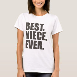 Women's Basic T-Shirt with Best. Niece. Ever. design