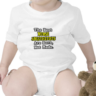 Best Nurse Anesthetists Are Born, Not Made Shirts