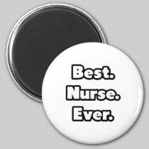 Best. Nurse. Ever. 2 Inch Round Magnet