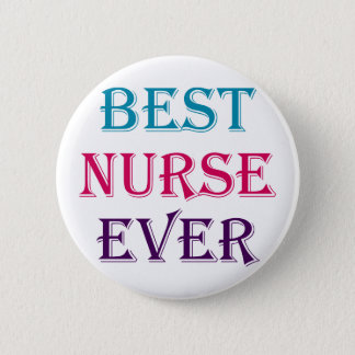 Best Nurse Ever Pinback Button