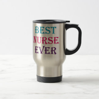 Best Nurse Ever Travel Mug