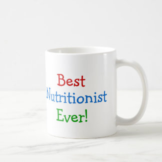 Best  Nutritionist Ever Classic White Coffee Mug