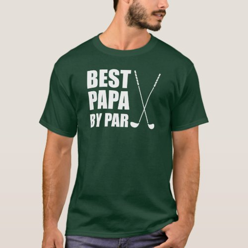Best Papa By Par Golfing T_Shirt