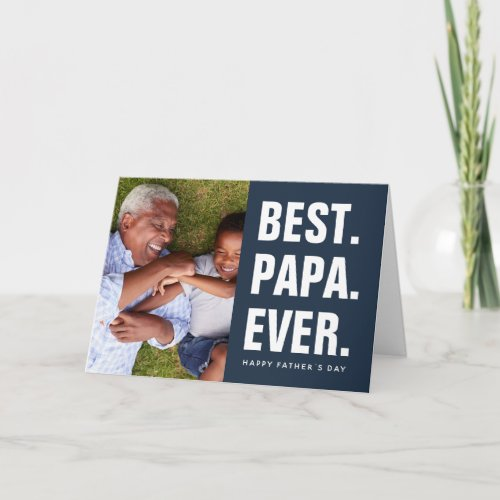 Best Papa Ever Fathers Day Photo Card