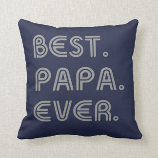 BEST PAPA EVER THROW PILLOW