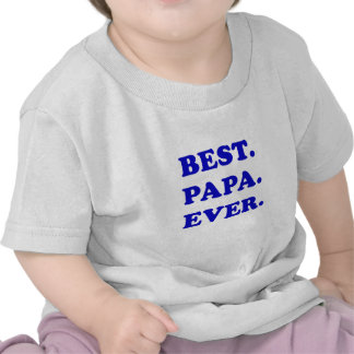 Best Papa Ever T-shirts