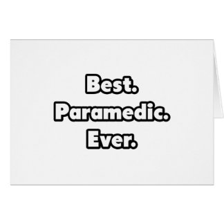 Best Paramedic Ever Card