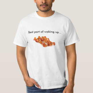 Best Part of Waking Up - Bacon T-Shirt