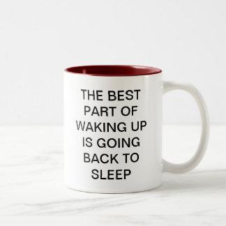 BEST PART OF WAKING UP - GOING BACK TO SLEEP MUG