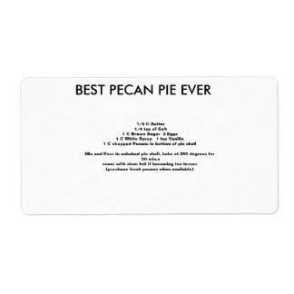Best Pecan Pie recipe EVER Label