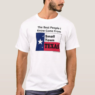 Best People Come From a Small Town in Texas T-Shirt