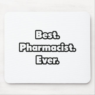 Best. Pharmacist. Ever. Mouse Pad