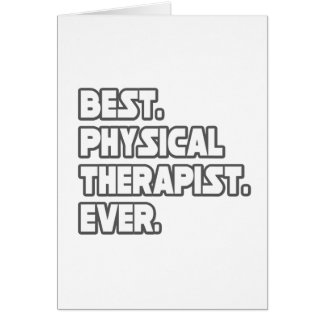 Best Physical Therapist Ever Card
