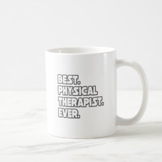 Best Physical Therapist Ever Coffee Mug