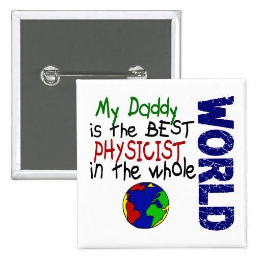 Best Physicist In World 2 (Daddy) Pins