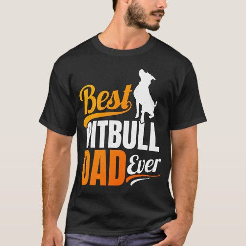 Best Pitbull Dad Ever T_Shirt