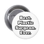Best. Plastic Surgeon. Ever. Pinback Button