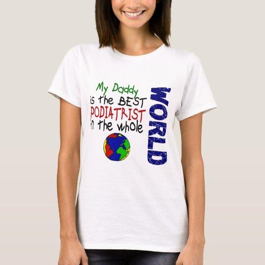 Best Podiatrist In World 2 (Daddy) T-Shirt