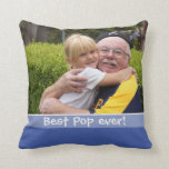 "Best Pop Ever Love You Most 2 Photo Blue Throw Pillow<br><div class=""desc"">Express how much you love your grandpa with affection.A photo pillow with grandfather and grandkid picture  will fill his heart with happiness.</div>"